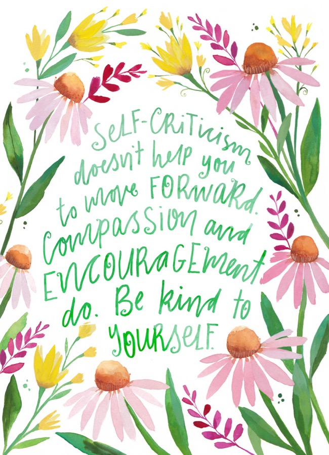Inspiring quote, self-criticism, hand lettering, gouache floral painting by Deanna Maree for
